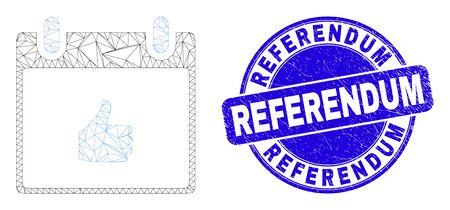 Web mesh thumb up calendar page pictogram and Referendum stamp. Blue vector round textured seal with Referendum title. Vectores
