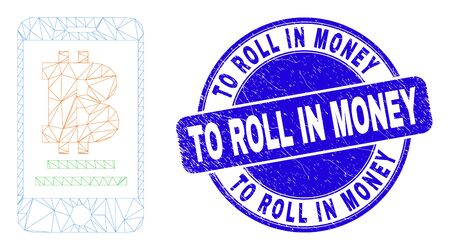 Web mesh mobile bitcoin bank pictogram and To Roll in Money stamp. Blue vector round distress stamp with To Roll in Money text.