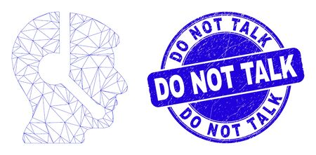 Web mesh operator head icon and Do Not Talk seal stamp. Blue vector round scratched stamp with Do Not Talk title. Abstract frame mesh polygonal model created from operator head icon. Archivio Fotografico - 149593144