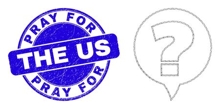 Web mesh question banner icon and Pray For The Us seal stamp. Blue vector round scratched seal with Pray For The Us message. Abstract frame mesh polygonal model created from question banner icon. Illustration