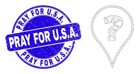 Web mesh question pictogram and Pray for U.S.A. watermark. Blue vector round textured watermark with Pray for U.S.A. message. Abstract carcass mesh polygonal model created from question icon.