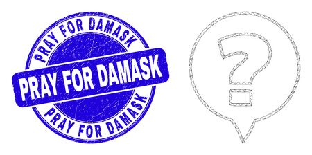 Web carcass question icon and Pray for Damask stamp. Blue vector rounded textured seal stamp with Pray for Damask caption. Abstract frame mesh polygonal model created from question icon.
