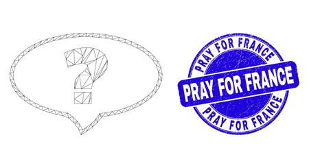 Web carcass question banner icon and Pray for France watermark. Blue vector rounded distress seal stamp with Pray for France caption.