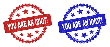 Rosette YOU ARE AN IDIOT! seal stamps. Flat vector grunge seal stamps with YOU ARE AN IDIOT! message inside rosette with stars, in blue and red color variants. Watermarks with unclean style. Illustration