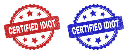 Rosette CERTIFIED IDIOT stamps. Flat vector distress seal stamps with CERTIFIED IDIOT caption inside rosette with stars, in blue and red color versions. Watermarks with distress surface.