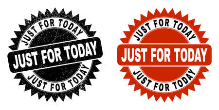 Black rosette JUST FOR TODAY seal stamp. Flat vector textured seal stamp with JUST FOR TODAY phrase inside sharp star shape, and original clean template. Imprint with distress surface.