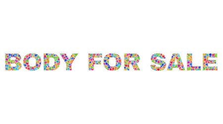 BODY FOR SALE caption with bright mosaic flat style. Colorful vector illustration of BODY FOR SALE caption with scattered star elements and small dots. Festive design for decoration titles. Illusztráció