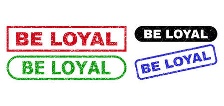 BE LOYAL grunge seal stamps. Flat vector grunge seal stamps with BE LOYAL phrase inside different rectangle and rounded forms, in blue, red, green, black color variants. Imprints with grunged texture.