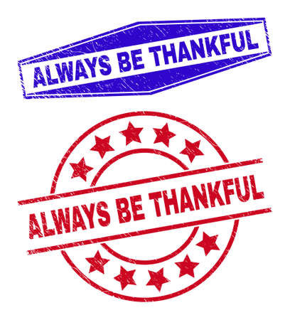 ALWAYS BE THANKFUL stamps. Red rounded and blue flatten hexagonal ALWAYS BE THANKFUL seal stamps. Flat vector grunge stamps with ALWAYS BE THANKFUL title inside rounded and flattened hexagonal shapes.