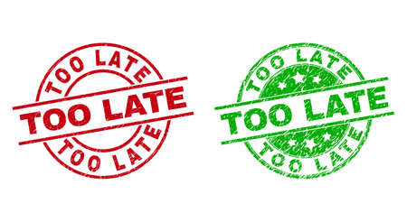 Round TOO LATE stamp badges. Flat vector scratched seals with TOO LATE caption inside circle and lines, in red and green colors. Stamp imprints with scratched style.