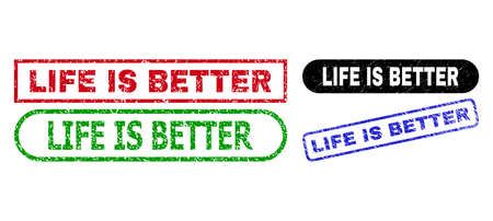 LIFE IS BETTER grunge seal stamps. Flat vector scratched seal stamps with LIFE IS BETTER caption inside different rectangle and rounded forms, in blue, red, green, black color versions. 일러스트