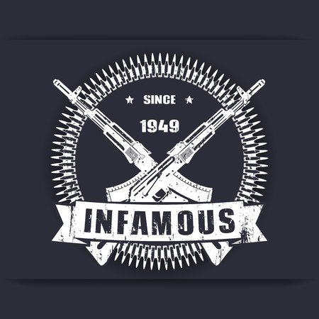 infamous since 1949, vintage grunge badge, sign, t-shirt design, print with crossed guns, rifles, vector illustration Ilustração
