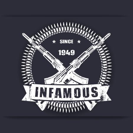 infamous: infamous since 1949, vintage grunge badge, sign, t-shirt design, print with crossed guns, rifles, vector illustration Illustration