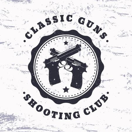 pistols: Classic Guns, vintage grunge design, crossed pistols, vector illustration Illustration