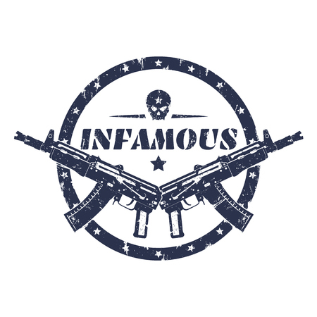 infamous, round grunge print, emblem with automatic guns and skull, vector illustration Illustration