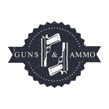 ammo: Vintage round emblem, Guns and Ammo with Pistols, with grunge texture, vector illustration