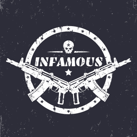 infamous: infamous, round grunge print, t-shirt design, emblem with automatic guns and skull, vector illustration Illustration