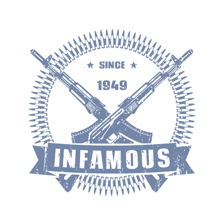 infamous: infamous since 1949, vintage emblem with assault rifles, t-shirt design, print with crossed guns isolated on white, vector illustration