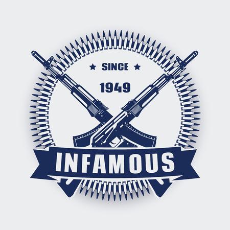 infamous since 1949, vintage emblem with assault rifles, t-shirt print with crossed guns, illustration Illustration