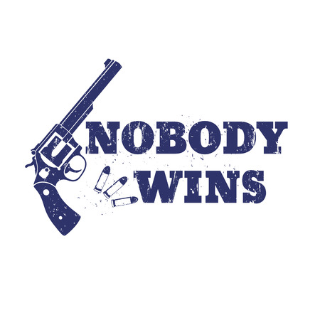 wins: t-shirt design, print, nobody wins, with revolver and bullets isolated on white, illustration Illustration