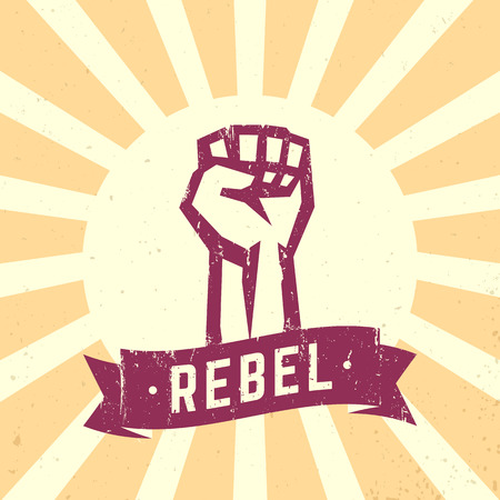 Rebel, vintage sign, fist held high in protest, illustration