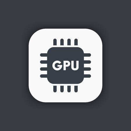 gpu: GPU icon, graphic chipset sign Illustration