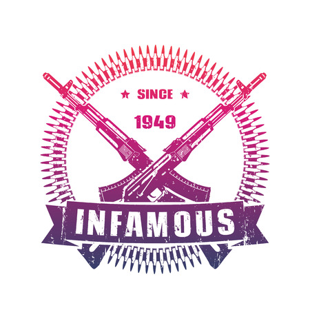 infamous: infamous since 1949, vintage emblem with assault rifles, t-shirt design with crossed automatic guns and bullets over white, vector illustration