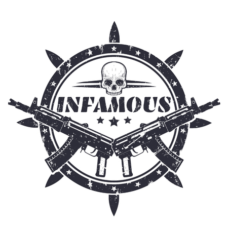infamous, round t-shirt print, vector emblem, badge with automatic guns and skull on white