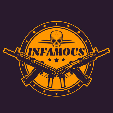 infamous, round t-shirt print, vector emblem, badge with guns and skull