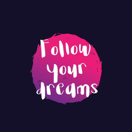 Follow your dreams poster with inspirational quote