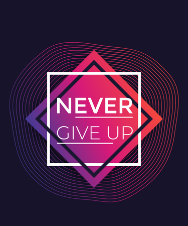 Never give up poster with motivational quote, vector illustration