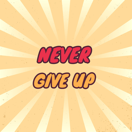 Never give up vector poster with motivational quote, vintage style