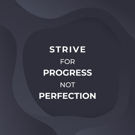 strive for progress not perfection, vector poster with motivational quote