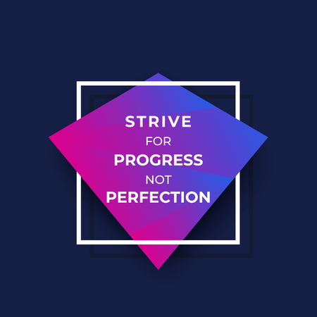 strive for progress not perfection, trendy motivational poster