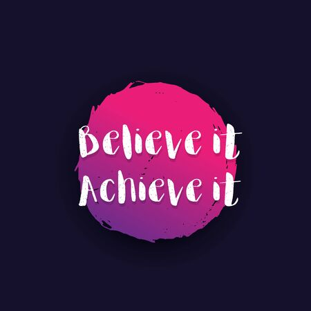 Believe it, achieve it motivational poster with inspirational quote