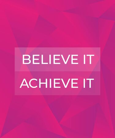 Believe it, achieve it motivational poster, vector