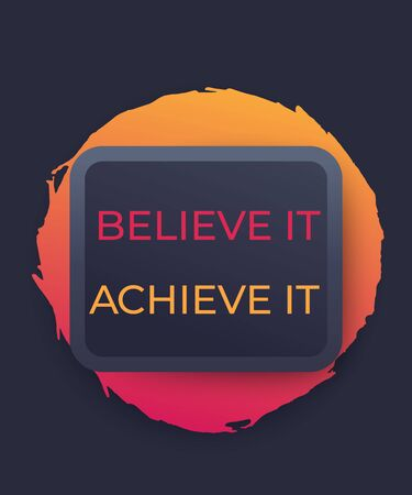 Believe it, achieve it vector poster, motivational text