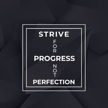 strive for progress not perfection, poster with motivational quote, vector design Vetores