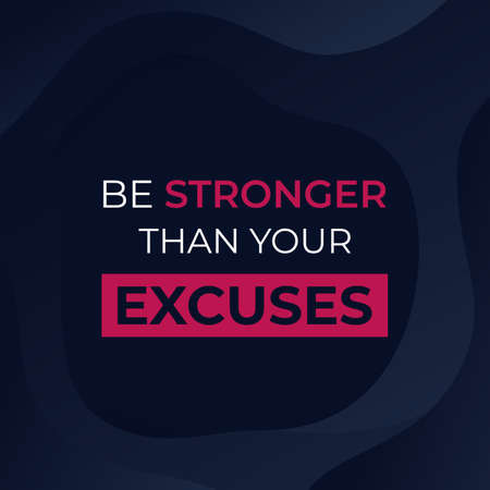 be stronger than your excuses, poster design with motivation quote
