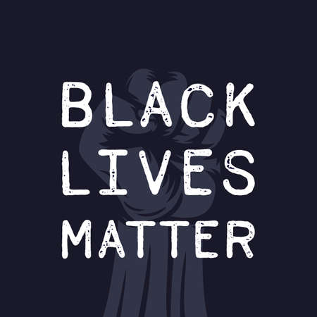 black lives matter poster with fist raised in protest Illustration