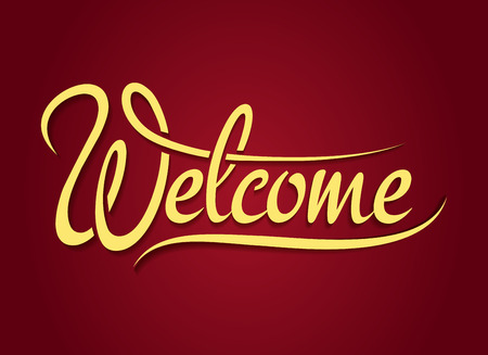 welcome sign: Welcome hand lettering sign