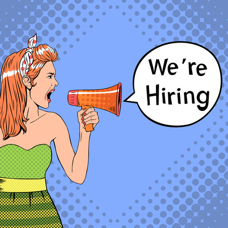 holds: Girl in pop-art style holds megaphone with We Are Hiring speech bubble. Vector hiring template. Loudspeaker and resource, employee and hire, employment recruit illustration