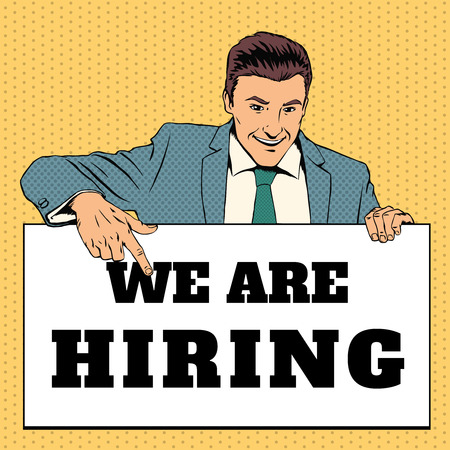 hired: Man with We Are Hiring banner. Retro pop art style. Employment and recruitment, career work. Vector illustration