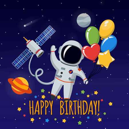 Cute astronaut in outer space. Congratulation happy birthday. Vector illustration background