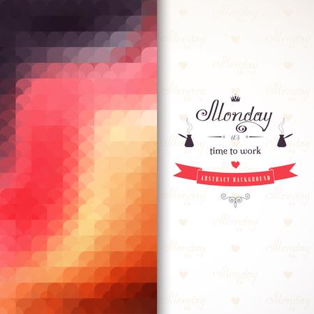 추상적 인 벡터 카드입니다. 빈티지 스타일의 기하학적 배경입니다. 여러 가지 빛깔 모양. 아름다운 비문-월요일은 일할 시간입니다. 인사, 초대장, 공지 사항 또는 표지 디자인에 적합합니다.