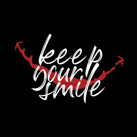 Vector illustration Lettering and Calligraphy. Motivation quote of Keep your smile. Hand-drawing texture typographic on black background. Good for T-shirt, hoodies, poster, banner and clothing.