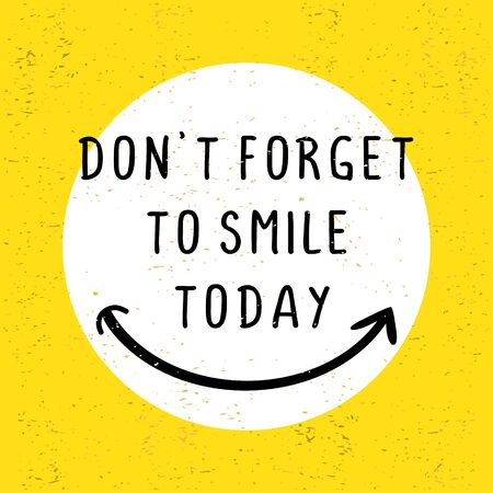 Motivational quotes poster with text. Do not forget to smile. Happy creative sign vector illustration simple unique style on yellow background.