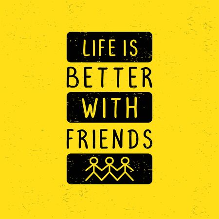 Motivational quotes poster. Life is better with friends. Typography lettering decoration on yellow background. Creative concept of friendship and team work vector illustration. Иллюстрация