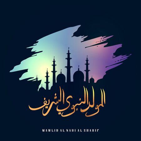 Arabic Islamic greeting design of Mawlid al-Nabi al-Sharif translate Birth of the Prophet celebration card. Vector illustration with mosque silhouette on grunge texture ink splash rainbow colors. Illustration