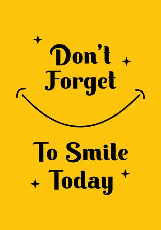 Don't forget to smile today. Inspiring Creative Motivation Quote Poster Template. Vector Typography Banner Design Concept. Vintage style illustration, good for t-shirt and wall decoration. Illustration